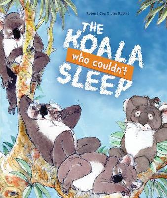 The Koala Who Couldn't Sleep by Robert Cox