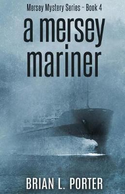 A Mersey Mariner by Brian L Porter