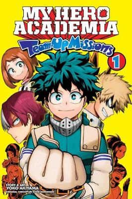 My Hero Academia: Team-Up Missions, Vol. 1 book