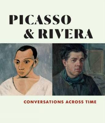 Picasso and Rivera by Michael Govan
