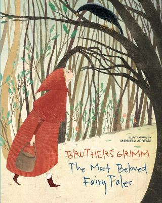 Brothers Grimm: The Most Beautiful Fairy Tales by Manuela Adreani