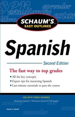 Schaum's Easy Outline of Spanish, Second Edition by Conrad J. Schmitt