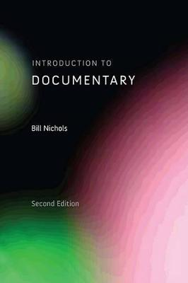 Introduction to Documentary, Second Edition by Bill Nichols