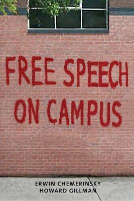 Free Speech on Campus by Erwin Chemerinsky