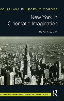 New York in Cinematic Imagination: The Agitated City book