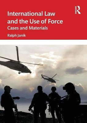International Law and the Use of Force: Cases and Materials book