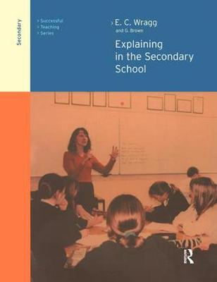 Explaining in the Secondary School by George A. Brown