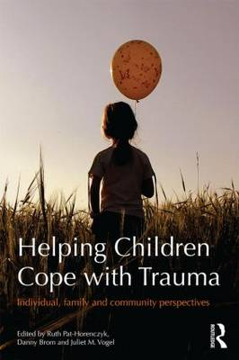 Helping Children Cope with Trauma by Ruth Pat-Horenczyk