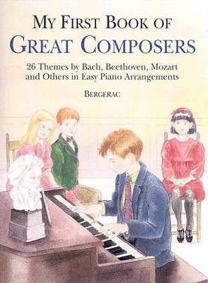 My First Book Of Great Composers by Bergerac