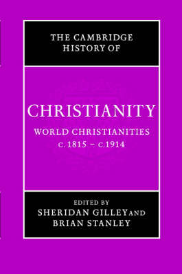 The Cambridge History of Christianity: Volume 8, World Christianities c.1815-c.1914 book