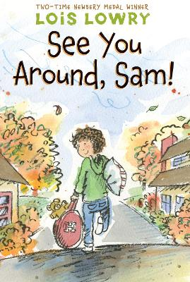 See You Around, Sam! by Lois Lowry