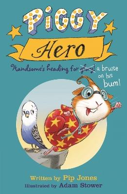 Piggy Hero by Pip Jones