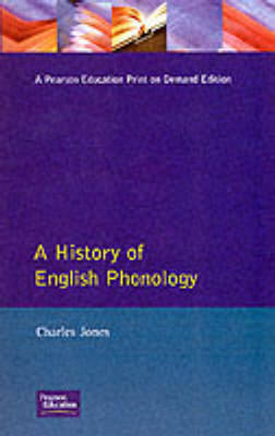 A History of English Phonology by Charles Jones