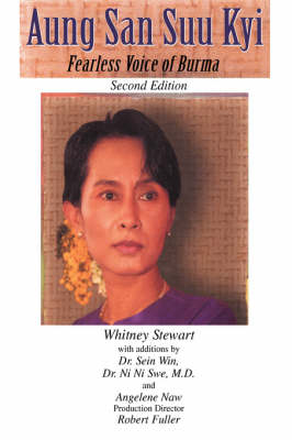 Aung San Suu Kyi Fearless Voice of Burma: Second Edition by Whitney Stewart