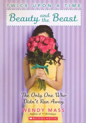 Beauty and the Beast by Wendy Mass