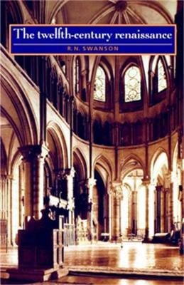 Twelfth-Century Renaissance by R. N. Swanson