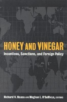 Honey and Vinegar by Richard N. Haass
