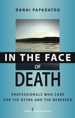 In the Face of Death by Danai Papadatou
