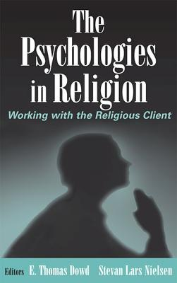 The Psychologies in Religion by E.T. Dowd