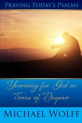 Praying Today's Psalms by Michael Wolff