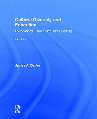 Cultural Diversity and Education by James A. Banks