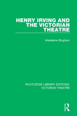 Henry Irving and The Victorian Theatre book