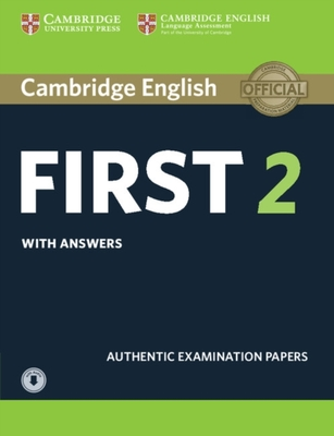 Cambridge English First 2 Student's Book with Answers and Audio: Authentic Examination Papers by Cambridge University Press