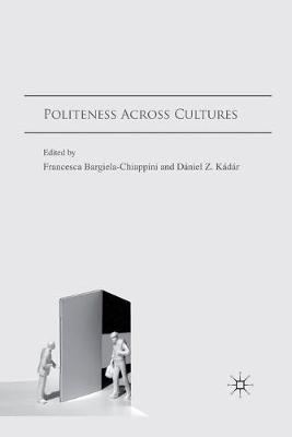 Politeness Across Cultures by Francesca Bargiela-Chiappini