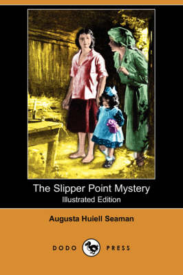 Slipper Point Mystery (Illustrated Edition) (Dodo Press) by Augusta Huiell Seaman