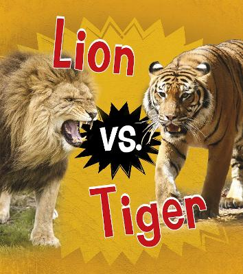 Lion vs. Tiger by Isabel Thomas