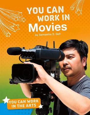 You Can Work in Movies by Samantha S. Bell