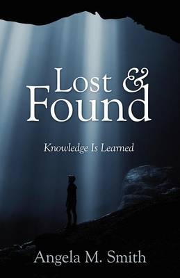 Lost & Found by Angela M. Smith
