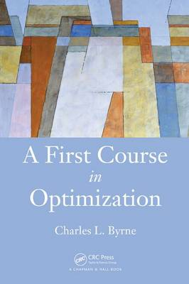 A First Course in Optimization by Charles L. Byrne