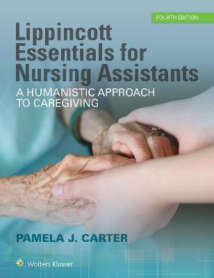 Lippincott Essentials for Nursing Assistants by Carter