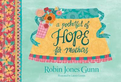 A Pocketful of Hope for Mothers by Robin Jones Gunn