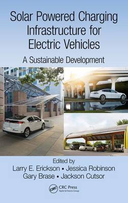 Solar Powered Charging Infrastructure for Electric Vehicles by Larry E. Erickson
