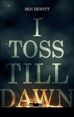 I Toss Till Dawn by Ben Hewitt
