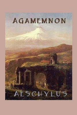 Agamemnon by Aeschylus Aeschylus