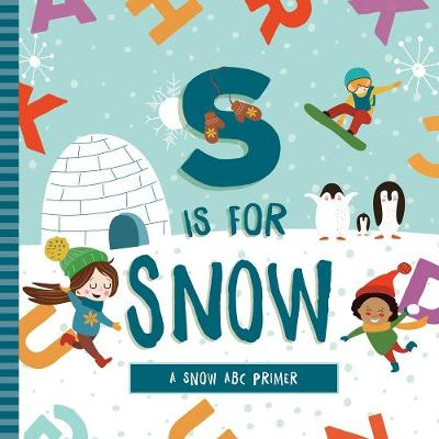 S Is for Snow by Ashley Marie Mireles