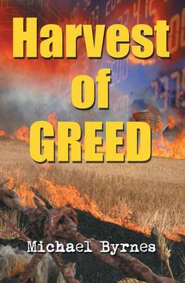 Harvest of Greed by Michael Byrnes