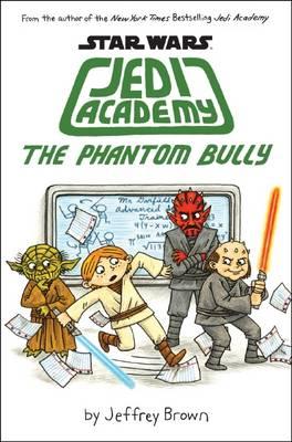 Star Wars: Jedi Academy: The Phantom Bully (#3) by Jeffrey Brown