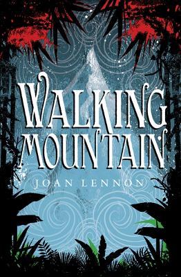 Walking Mountain by Joan Lennon