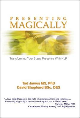 Presenting Magically by Tad James MS PhD