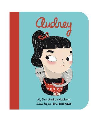 Audrey Hepburn: My First Audrey Hepburn by Maria Isabel Sanchez Vegara