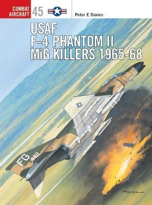 USAF F-4 Phantom II Mig Killers 1965-68 by Jim Laurier