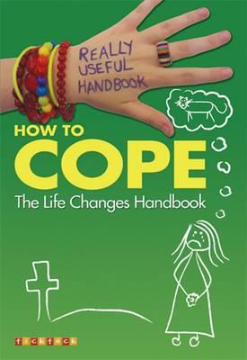 Really Useful Handbooks: How to Cope: The Life Changes Handbook by Anita Naik