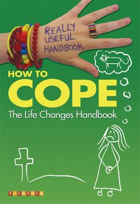 Really Useful Handbooks: How to Cope: The Life Changes Handbook by Anita Naik