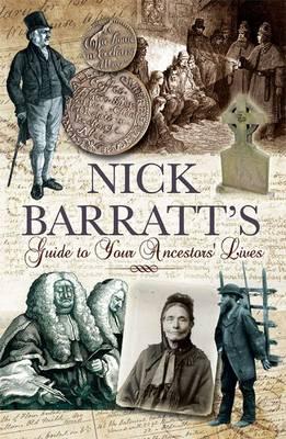 Nick Barratt's Beginner's Guide to Your Ancestors Lives by Nick Barratt