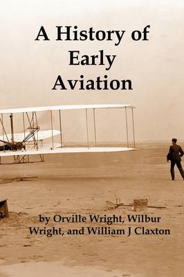 History of Early Aviation by Wilbur Wright