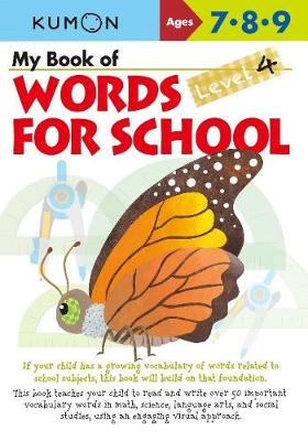 My Book of Words for School  Level 4 by Kumon Publishing